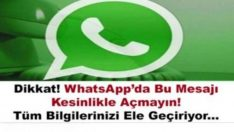 WhatsApp'da Bu Mesajı Sakın Açmayın!