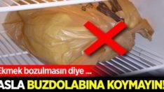 Ekmek ozulBmasın Diye Asla Buzdolabına Koymayın!