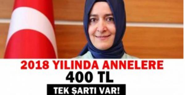 Bakan duyurdu, 2018 yılında annelere 400 lira destek verilecek