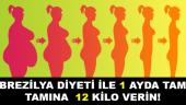 Brezilya Diyeti ile 1 Ayda Kolayca 12 kg Verebilirsiniz…