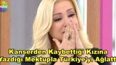 Kanserden Kaybettiği Kızına Yazdığı Mektupla Türkiye'yi Hüngür Hüngür Ağlattı.