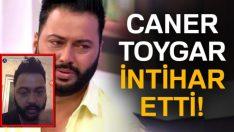 Son Dakika.. Ekran fenomeni Caner Toygar canlı yayın yaptı ve intihar etti.