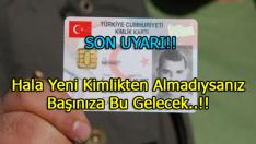 Yeni Kimlikleri Almayanlar DİKKAT..!!