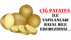 Çiğ Patates İle Yapılanlara Şaşıracaksınız