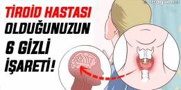 İşte Tiroid Hastası Olduğunuzun 6 Gizli İşareti
