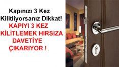 Kapınızı 3 Kez Kilitliyorsanız Dikkat! Hırsıza Yapabileceğiniz En Büyük Kolaylık Çünkü…