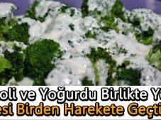 Brokoli ve Yoğurdu Birlikte Yedi, Midesi Birden Harekete Geçti ve… Sonrasına bakınız ne oldu