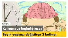 Kullanmaya Başladığınızda Beyin Yapınızı Değiştiren Çok Önemli 2 Kelime!