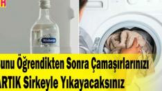 Çamaşırlarınızı ARTIK Sirkeyle Yıkayacaksınız